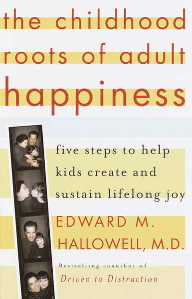 The Childhood Roots of Adult Happiness