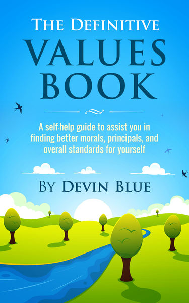 The Definitive Values Book. A Self-Help Guide To A...