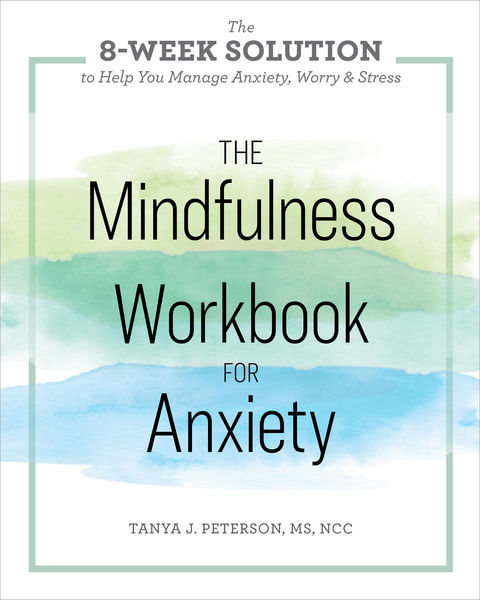 The Mindfulness Workbook for Anxiety: The 8-Week S...