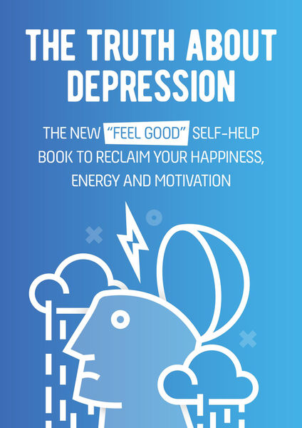 "The Truth About Depression: The New ""Feel Good"" Se..."
