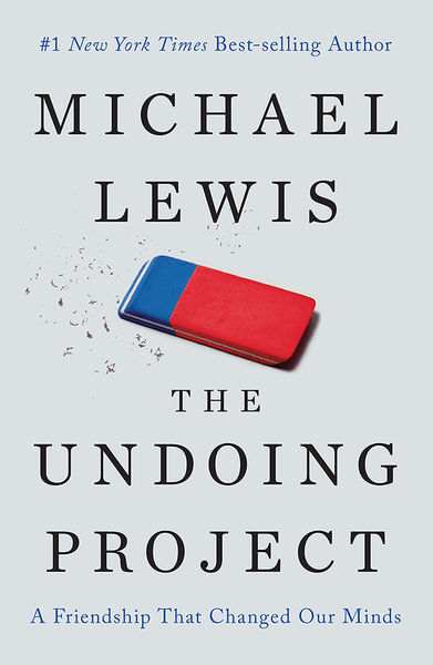 The Undoing Project: A Friendship That Changed Our...