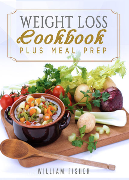 Weight Loss Cookbook Plus Meal Prep (Fat Loss, Mea...