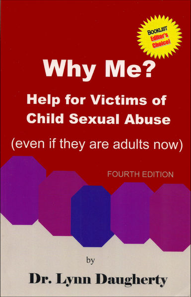 Why Me? Help for Victims of Child Sexual Abuse (Ev...