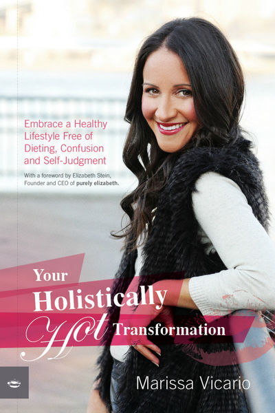 Your Holistically Hot Transformation: Embrace a He...