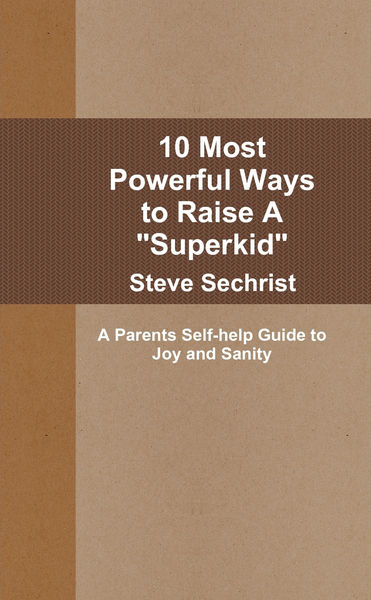 "10 Most Powerful Ways to Raise a ""Superkid"""