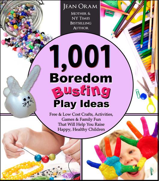 1,001 Boredom Busting Play Ideas
