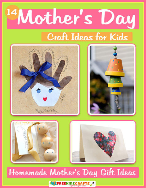 14 Mother's Day Craft Ideas for Kids: Homemade Mot...