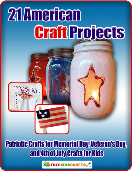 21 American Craft Projects: Patriotic Crafts for M...