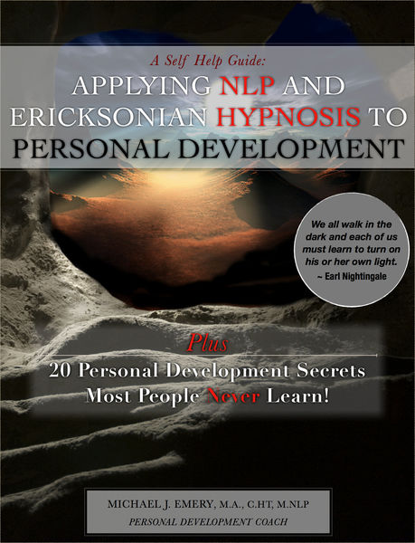 A Self Help Guide: Applying NLP and Ericksonian Hy...