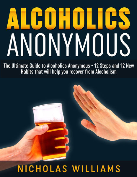 Alcoholics Anonymous: The Alcoholics Anonymous Gui...