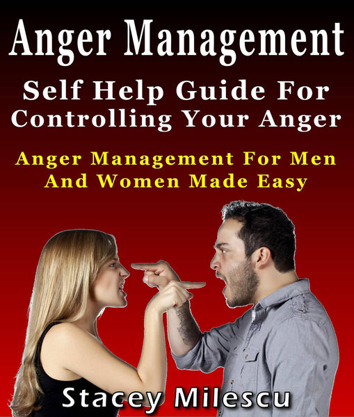 Anger Management: Self Help Guide For Controlling ...