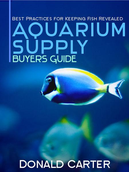 Aquarium Supply Buyers Guide