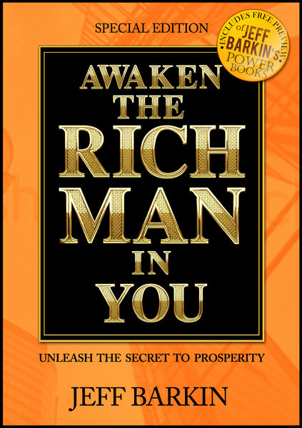 Awaken The Rich Man In You: Unleash The Secret To ...