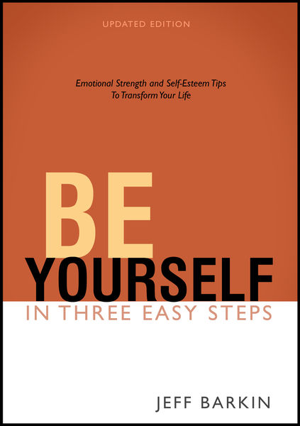 Be Yourself in Three Easy Steps: Emotional Strengt...