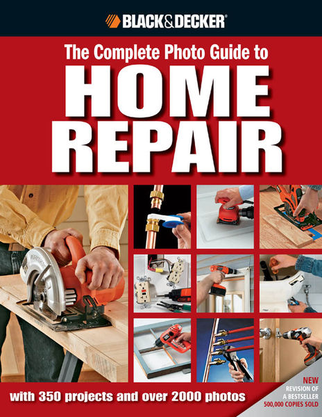 Black & Decker: The Complete Photo Guide to Home R...