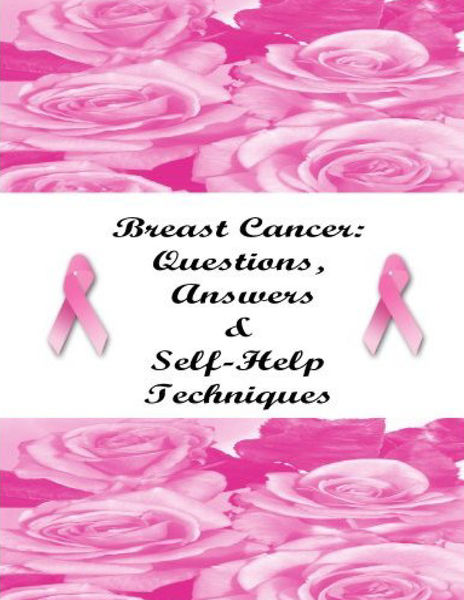 Breast Cancer: Questions, Answers & Self-Help Tech...