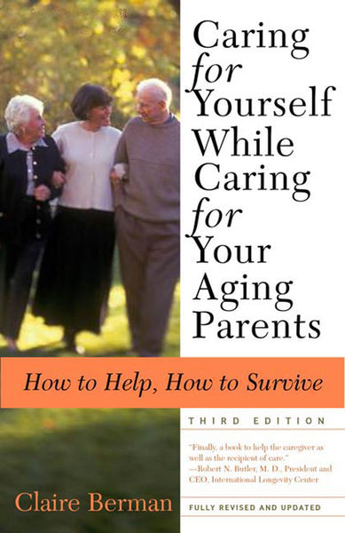 Caring for Yourself While Caring for Your Aging Pa...