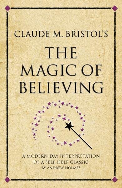 Claude M. Bristol's The Magic of Believing