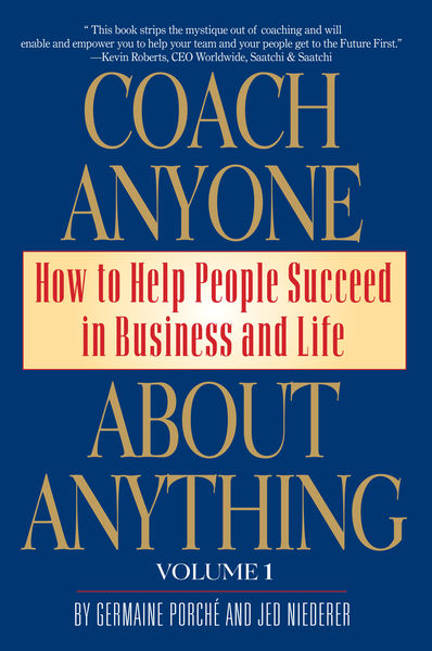 Coach Anyone About Anything: How to Help People in...