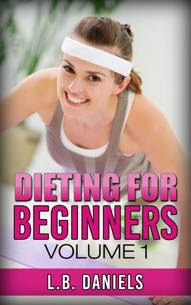 Dieting for Beginners Volume 1