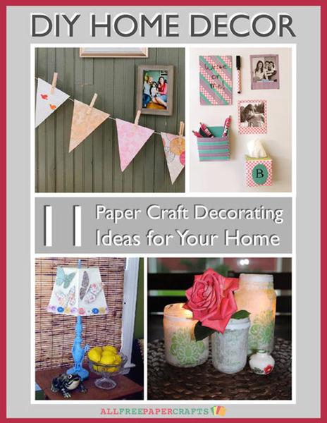 DIY Home Decor-11 Paper Craft Decorating Ideas for...