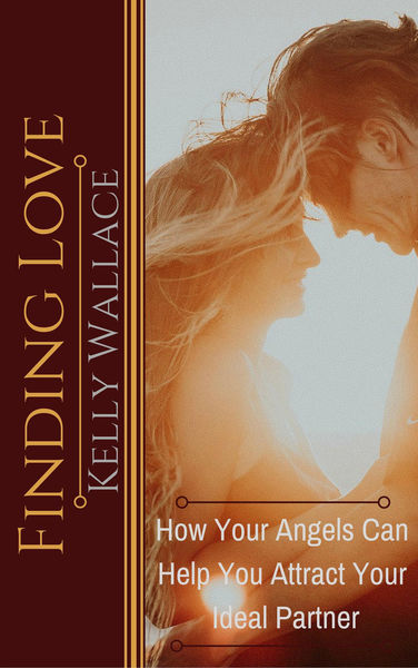 Finding Love - How Your Angels Can Help You Attrac...