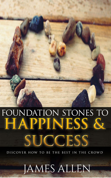 Foundation Stones to Happiness and Success: Classi...