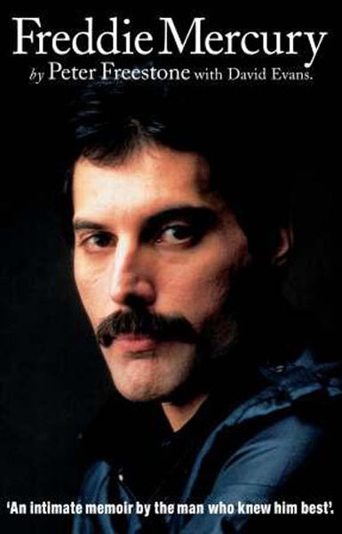 Freddie Mercury: An Intimate Memoir by the Man Who...