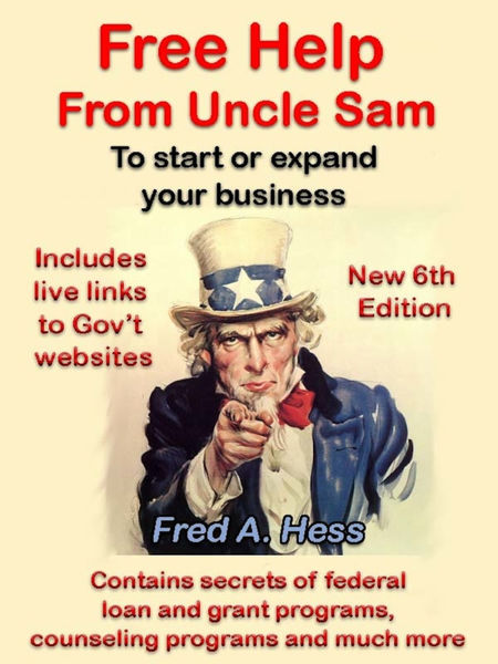 Free Help from Uncle Sam to Start or Expand Your B...