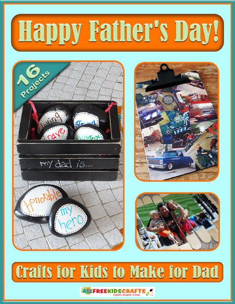 Happy Father's Day! Crafts for Kids to Make for Da...