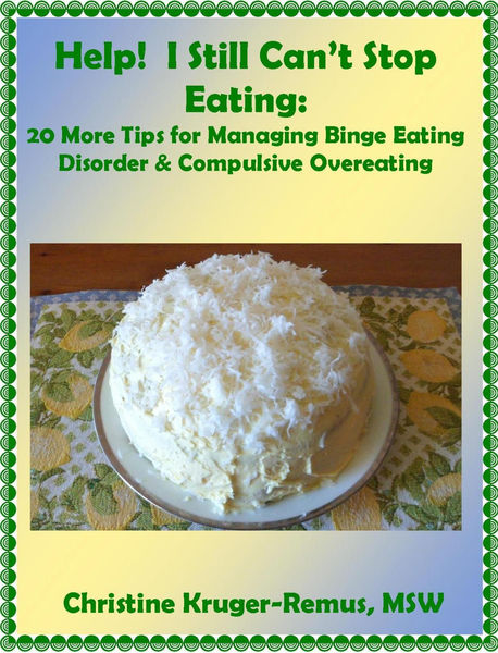 Help! I Still Can't Stop Eating: 20 More Tips for ...
