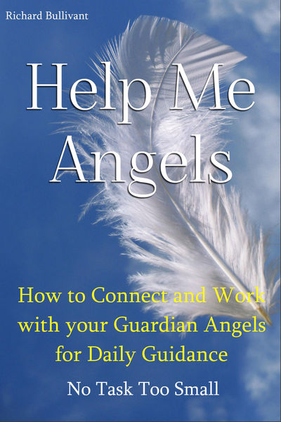 Help Me Angels: How to Connect and work with your ...