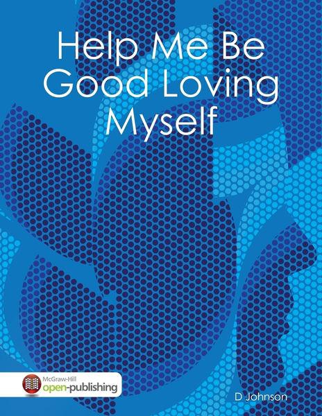 Help Me Be Good Loving Myself