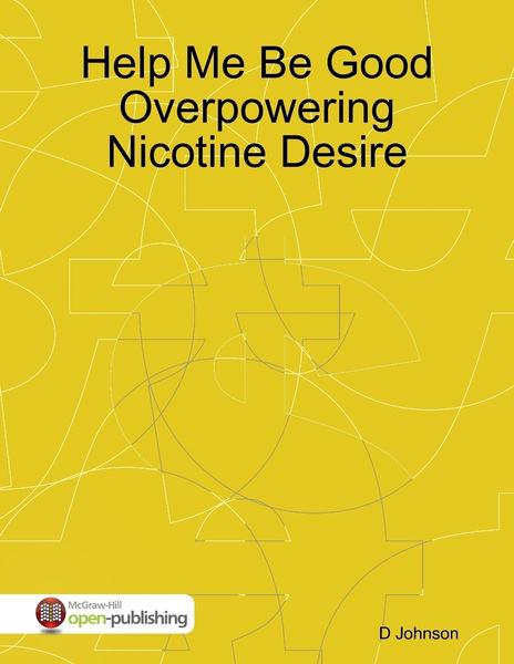 Help Me Be Good Overpowering Nicotine Desire