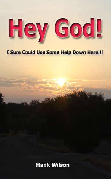 Hey God! I Sure could Use some help down here!!!