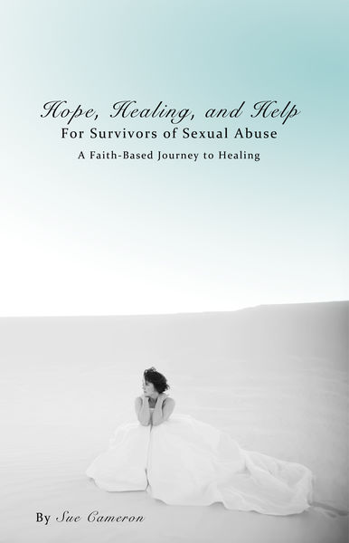 Hope, Healing, and Help for Survivors of Sexual Ab...