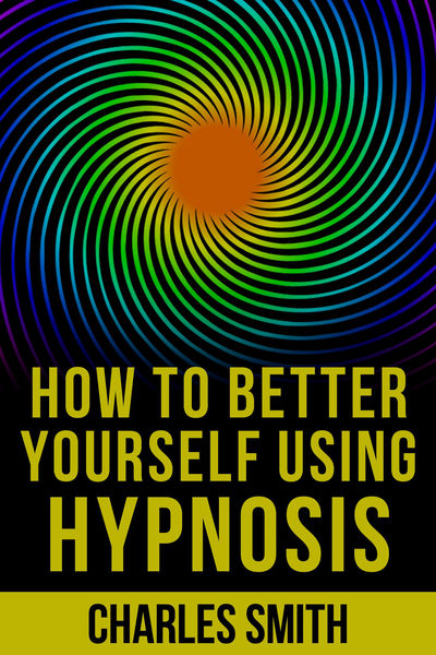 How to Better Yourself Using Hypnosis