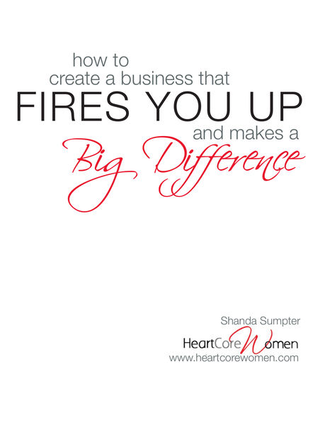 How to Create a Business That Fires You Up and Mak...
