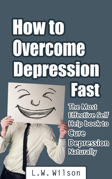 How to Overcome Depression Fast - The Most Effecti...