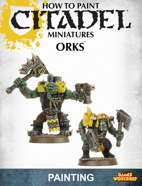 How to Paint Citadel Miniatures: Orks