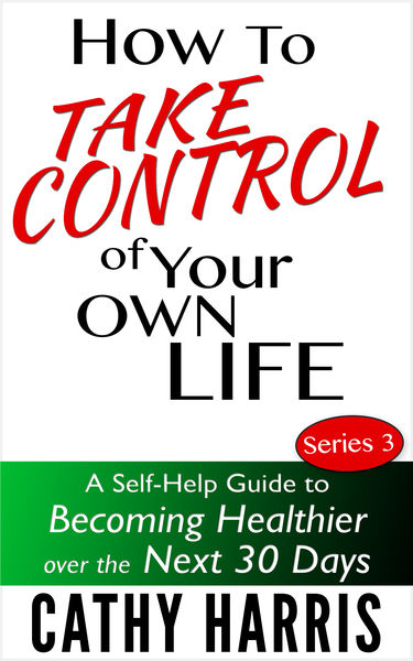 How To Take Control Of Your Life: A Self-Help Guid...