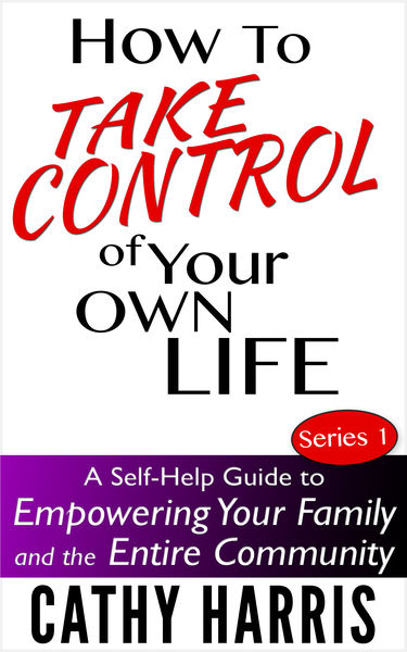 How To Take Control Of Your Own Life: A Self-Help ...