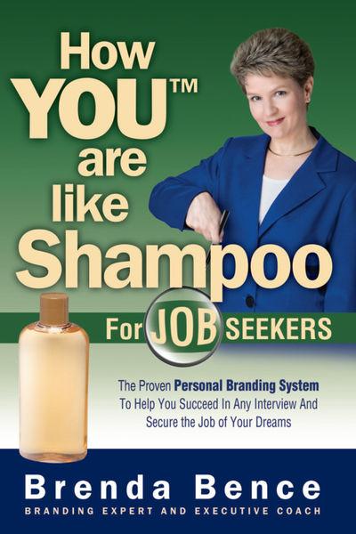 How You™ Are Like Shampoo for Job Seekers