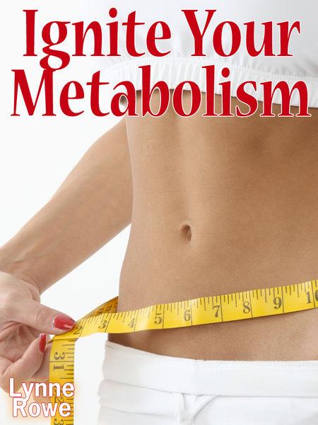 Ignite Your Metabolism