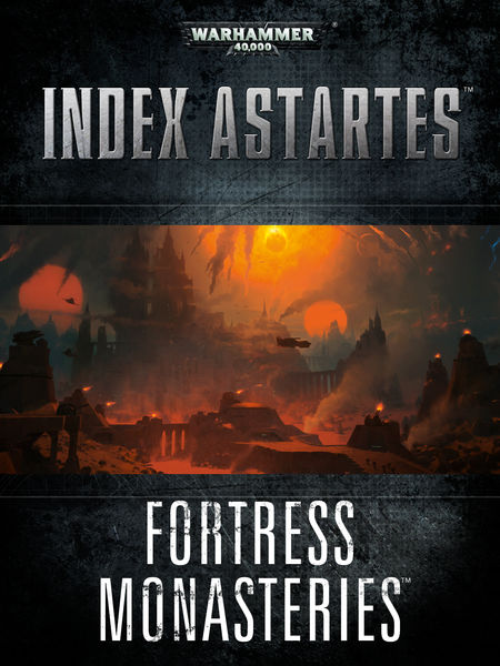 Index Astartes: Fortress Monastery