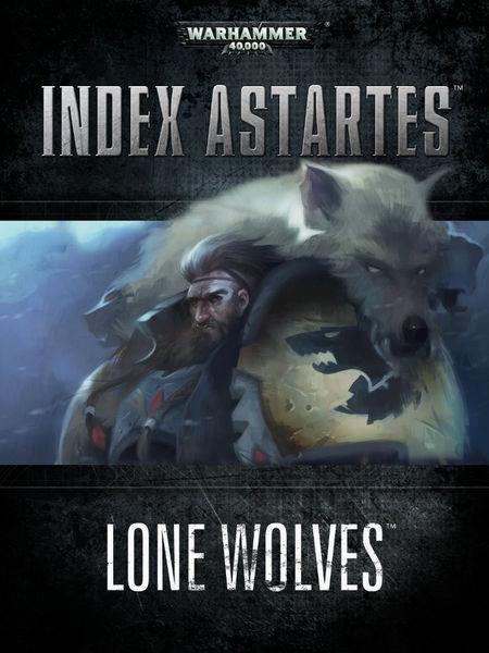 Index Astartes: Lone Wolves