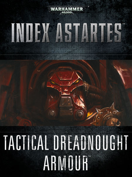 Index Astartes: Tactical Dreadnought Armour
