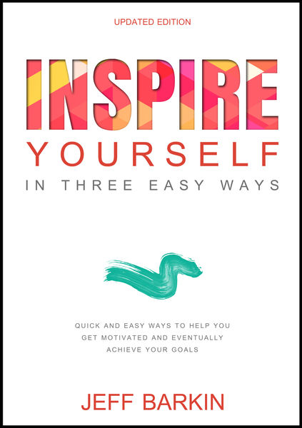 Inspire Yourself In Three Easy Steps: Quick and Ea...
