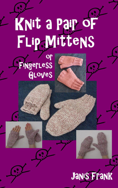 Knit a Pair of Flip Mitts and Fingerless Gloves