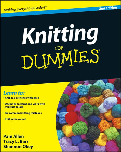 Knitting For Dummies (Enhanced Edition)